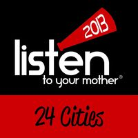 Listen to Your Mother 2013