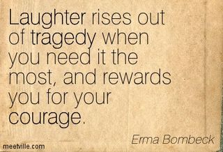Quotation-Erma-Bombeck-laughter-courage-humor-tragedy-Meetville-Quotes-34090